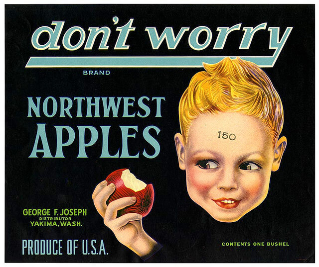 Don't worry apples fruit crate label from California Historical Society Flickr collection